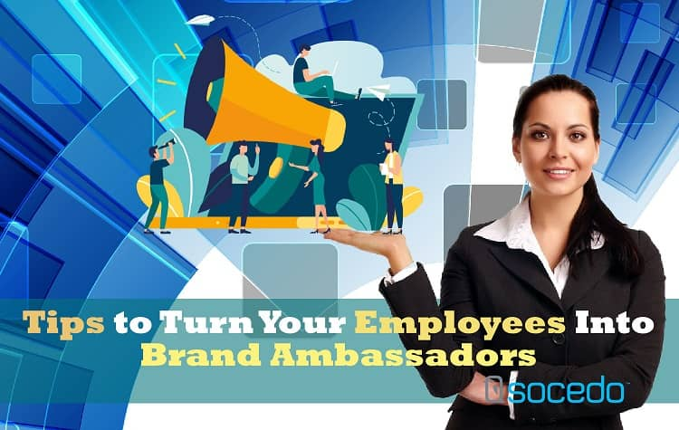 Turn Your Employees Into Brand Ambassadors